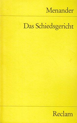 Menander. Das Schiedsgericht. Komödie in fünf Akten.: Körte, Alfred (Übers.)