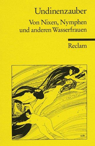 9783150086834: Undinenzauber: Geschichten und Gedichte von Nixen, Nymphen und anderen Wasserfrauen