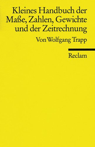 9783150087374: Kleines Handbuch der Maße, Zahlen, Gewichte und der Zeitrechnung.