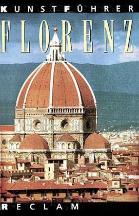 Reclams Kunstführer Italien, Band III,1: Florenz und: Kauffmann, Georg