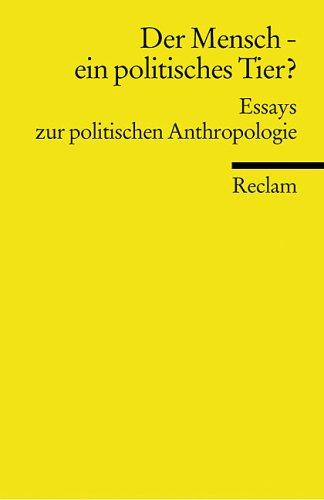 9783150088258: Der Mensch - ein politisches Tier? Essays zur politischen Anthropologie
