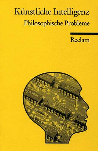 Universal-Bibliothek Nr. 8922: Künstliche Intelligenz: Philosophische Probleme