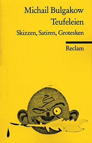Teufeleien: Skizzen, Satiren, Grotesken: Michail Bulgakow