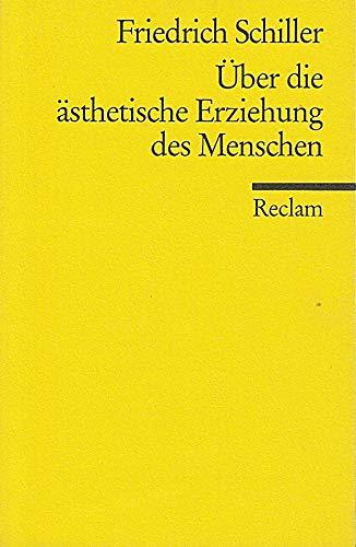 ÜBER DIE ÄSTHETISCHE ERZIEHUNG DES MENSCHEN in einer Reihe von Briefen.: Schiller, ...