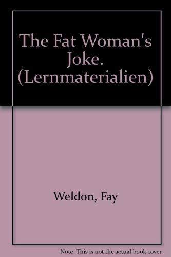 The Fat Woman's Joke. (Lernmaterialien): Weldon, Fay, Puschmann-Nalenz,