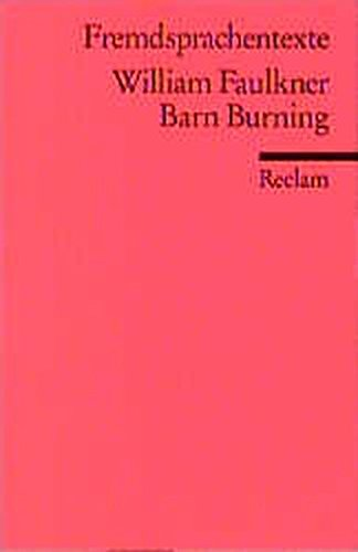 Barn burning. Hrsg. u. Nachw. v. Peter: Faulkner, William