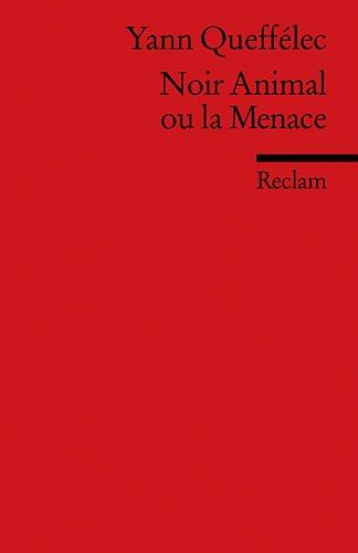 9783150090893: Noir Animal ou la Menace.