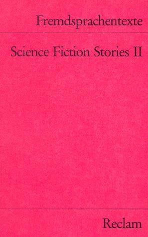 Science Fiction Stories 2. Russell. Wyndham. Heinlein. Harrison. Ellison. - Wessels, Dieter