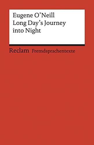 Long Day's Journey into Night. ( Fremdsprachentexte). (Lernmaterialien): Eugene ONeill
