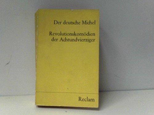 Der deutsche Michel : Revolutionskomödien d. Achtundvierziger.: Denkler, Horst: