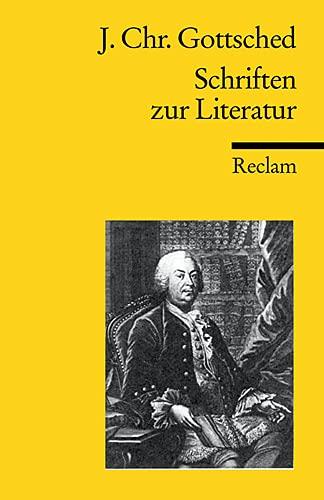 Schriften zur Literatur. Hg. v. Horst Steinmetz,: Gottsched, Johann Christoph: