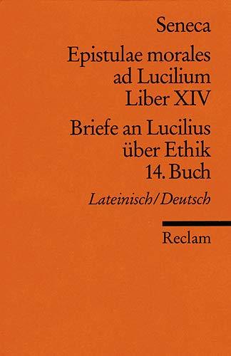 Briefe an Lucilius über Ethik. 14. Buch.: Seneca