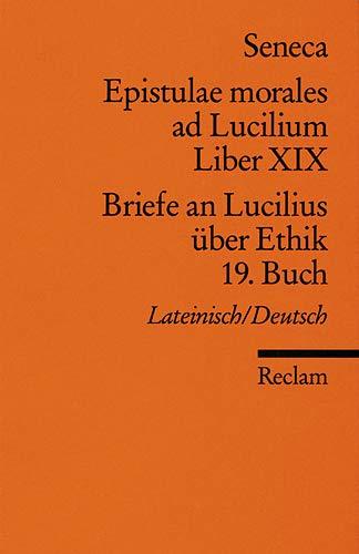 Briefe an Lucilius über Ethik. 19. Buch: Seneca