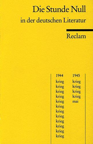 9783150093801: Die Stunde Null in der deutschen Literatur: Ausgewählte Texte
