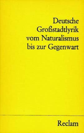 DEUTSCHE GROSSSTADTLYRIK VOM NATURALISMUS BIS ZUR GEGENWART: Rothe, Wolfgang (Hrsg.)