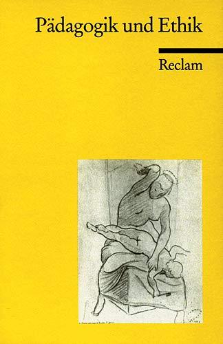 9783150094563: Pädagogik und Ethik