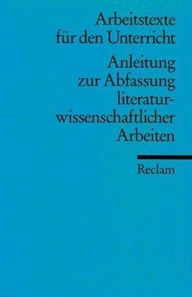 9783150095041: Anleitung zur Abfassung literaturwissenschaftlicher Arbeiten