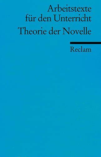 Arbeitstexte für den Unterricht : Theorie der Novelle : für die Sekundarstufe ;. - Krämer, Herbert [Hrsg.]