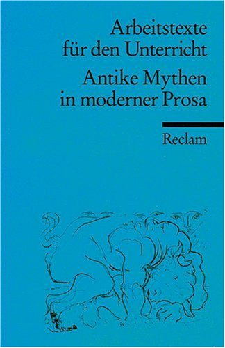 9783150095935: Antike Mythen in moderner Prosa: Für die Sekundarstufe