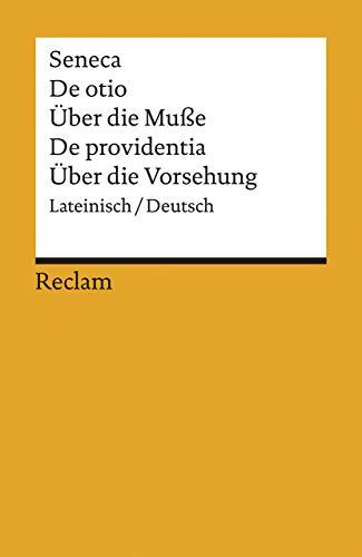9783150096109: Über die Muße / Über die Vorsehung - De otio - Über die Musse. De providentia