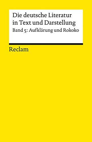 Die deutsche Literatur : ein Abriß in Text und Darstellung : Bd. 5., Aufklärung und Rokoko / hrsg. von Otto F. Best und Hans-Jürgen Schmitt - Best, Otto F. [Hrsg.]