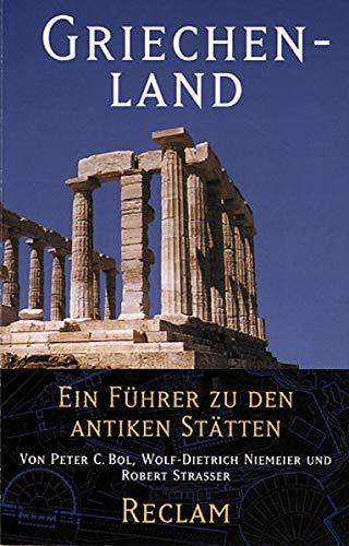 Griechenland: Ein Führer zu den antiken Stätten