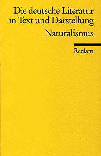 Die deutsche Literatur in Text und Darstellung Band 12 - Naturalismus Reclam Universalbibliothek Nr. 9645/4