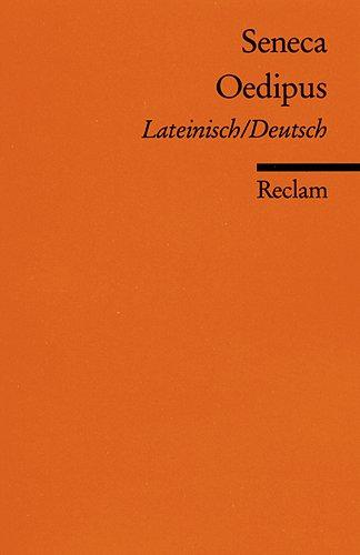 Oedipus: Zweisprachige Auisgabe. Lateinisch / Deutsch: Seneca
