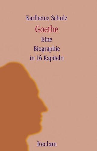 9783150097458: Goethe: Eine Biographie in 16 Kapiteln (Universal-Bibliothek)