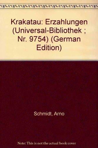 Krakatau: Erza?hlungen (Universal-Bibliothek ; Nr. 9754) (German: Schmidt, Arno