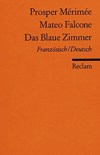 Mateo Falcone + Das Blaue Zimmer. Französisch/Deutsch. Reclam Band 9795 - Mérimée,Prosper