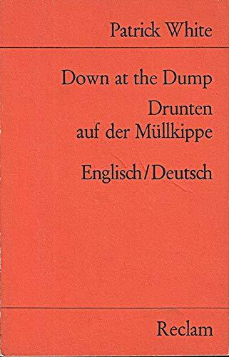 Down at the Dump. Drunten an der: WHITE, PATRICK -