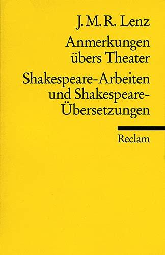 Anmerkungen übers Theater. Shakespeare-Arbeiten und Shakespeare-Übersetzungen - Schwarz, Hans G und Jakob M Lenz