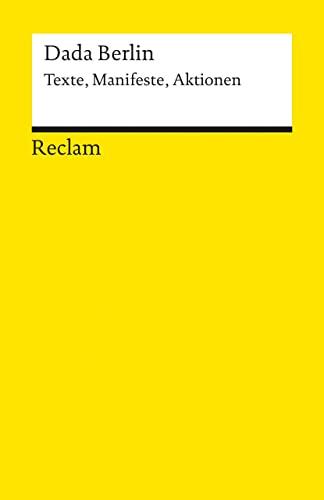 9783150098578: Dada Berlin: Texte, Manifeste, Aktionen (Universal-Bibliothek)