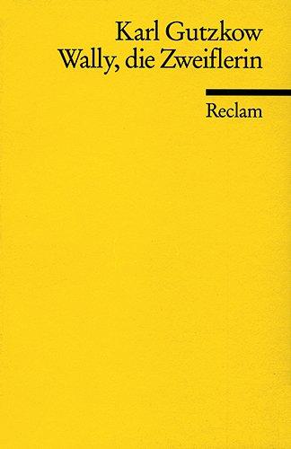 Wally, die Zweiflerin: Roman (Universal-Bibliothek) (German Edition): Gutzkow, Karl