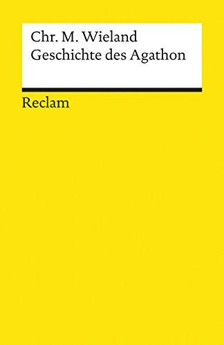 Geschichte des Agathon,: Wieland, Chr. M.