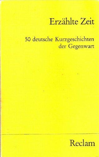 9783150099964: Erzählte Zeit. 50 deutsche Kurzgeschichten der Gegenwart.
