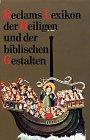 9783150101544: Reclams Lexikon der Heiligen und der biblischen Gestalten. Legende und Darstellung in der bildenden Kunst