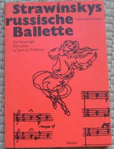 9783150102473: Strawinskys russische Ballette: Der Feuervogel, Petruschka, Le sacre du printemps (German Edition)