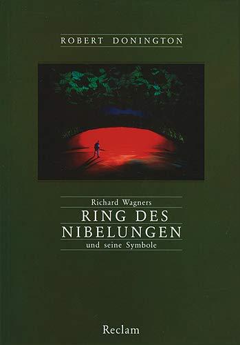 Richard Wagners Ring des Nibelungen und seine Symbole. Musik und Mythos. (3150102588) by Robert Donington