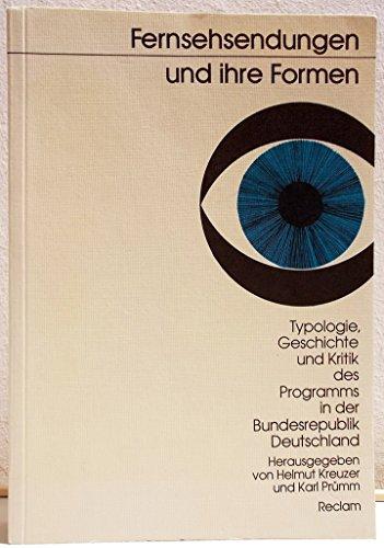 9783150102893: Fernsehsendungen und ihre Formen: Typologie, Geschichte u. Kritik d. Programms in d. Bundesrepublik Deutschland (German Edition)