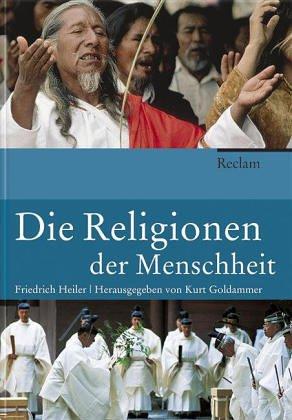 Die Religionen der Menschheit (Versand nur innerhalb: Heiler, Friedrich