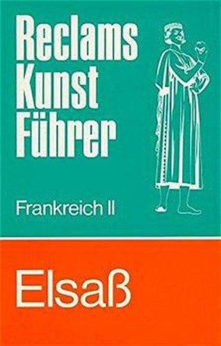 9783150102978: Elsass: Kunstdenkmäler und Museen (Reclams Kunstführer) (German Edition)