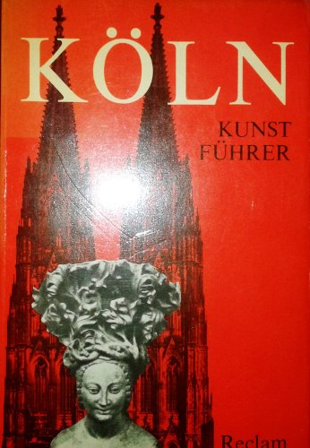 9783150102992: Köln. Kunstführer (Teilausgabe von: Reclams Kunstführer Deutschland III)