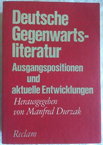 9783150103005: Deutsche Gegenwartsliteratur: Ausgangspositionen und aktuelle Entwicklungen