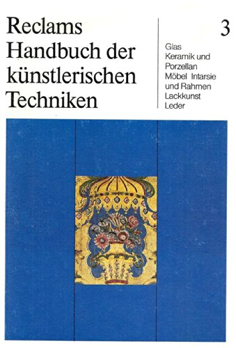9783150103371: Glas, Keramik und Porzellan, Möbel, Intarsie und Rahmen, Lackkunst, Leder, Bd 3