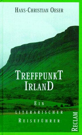 9783150104248: Treffpunkt Irland Ein literarischer Reisefuehrer
