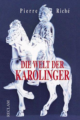 9783150104637: Die Welt der Karolinger.