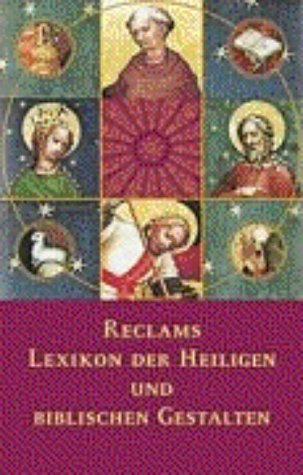 9783150104927: Reclams Lexikon der Heiligen und der biblischen Gestalten. Legende und Darstellung in der bildenden Kunst.