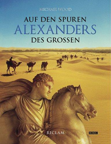 9783150104934: Auf den Spuren Alexanders des Grossen
